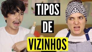 TIPOS DE VIZINHOS - Roberta Pupi