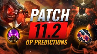 OP PREDICTIONS Patch 11.2 Power Picks, Meta Updates, & More - League of Legends