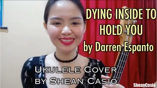 DYING INSIDE TO HOLD YOU - Darren Espanto | Ukulele Cover with Chords by Shean Casio