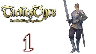 Tactics Ogre: Let Us Cling Together (Lawful) - 1. My Own Sin To Bear