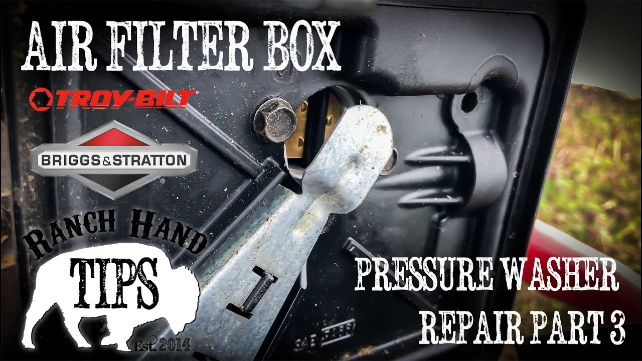 Briggs Stratton Air Filter Replacement Pressure Washer Repair Part 3 Ranch Hand Tips Youtube
