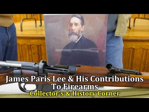 James Paris Lee and His Contributions to Firearms   Collector's & History Corner