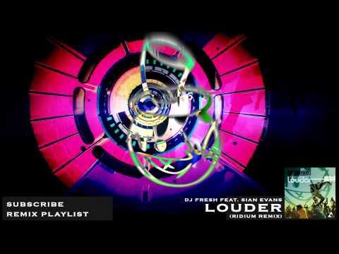 [Free Download] DJ Fresh Feat. Sian Evans - Louder(RIDIUM Remix)