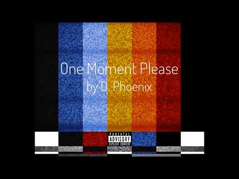 One Moment by D. Phoenix from 'One Moment Please'