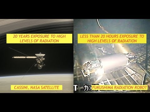 NASA's Cassini Withstands 20 Years of Radiation in Space & Fukushima Robots Can't last 20 minutes?