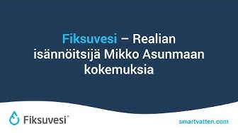 Fiksuvesi - Realian isännöitsijä Mikko Asunmaan kokemuksia