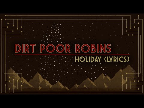 Dirt Poor Robins - Holiday (Official Audio and Lyrics) Mp3