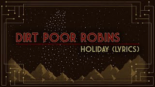 Dirt Poor Robins - Holiday (Official Audio and Lyrics)