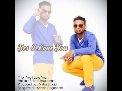 YES I LOVE YOU - SHIVAN RAGOONATH