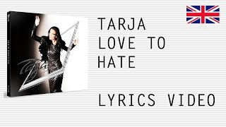 Tarja Turunen - Love To Hate - Official English lyrics (subtitles)