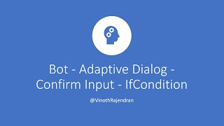 Bot - Adaptive Dialog - Confirm Input - IfCondition