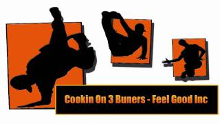 Cookin On 3 Burners - Feel Good Inc