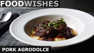 Pork Agrodolce (Italian Sweet & Sour Pork) - Food Wishes