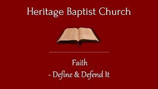 Faith - Define & Defend It (Message by Pastor Adrian Hendricks)