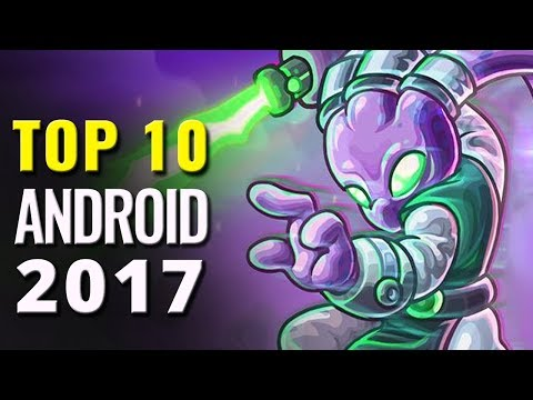 Top 10 Android Mobile Games Of 2017 | Games Of The Year