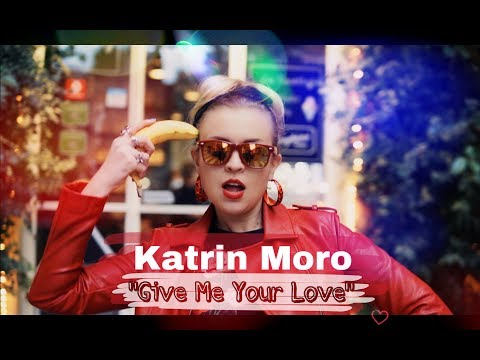 Смотреть клип Katrin Moro - Give Me Your Love