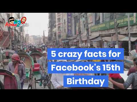Facebook 15th Birthday | Fun Facts | Adnan N Samia