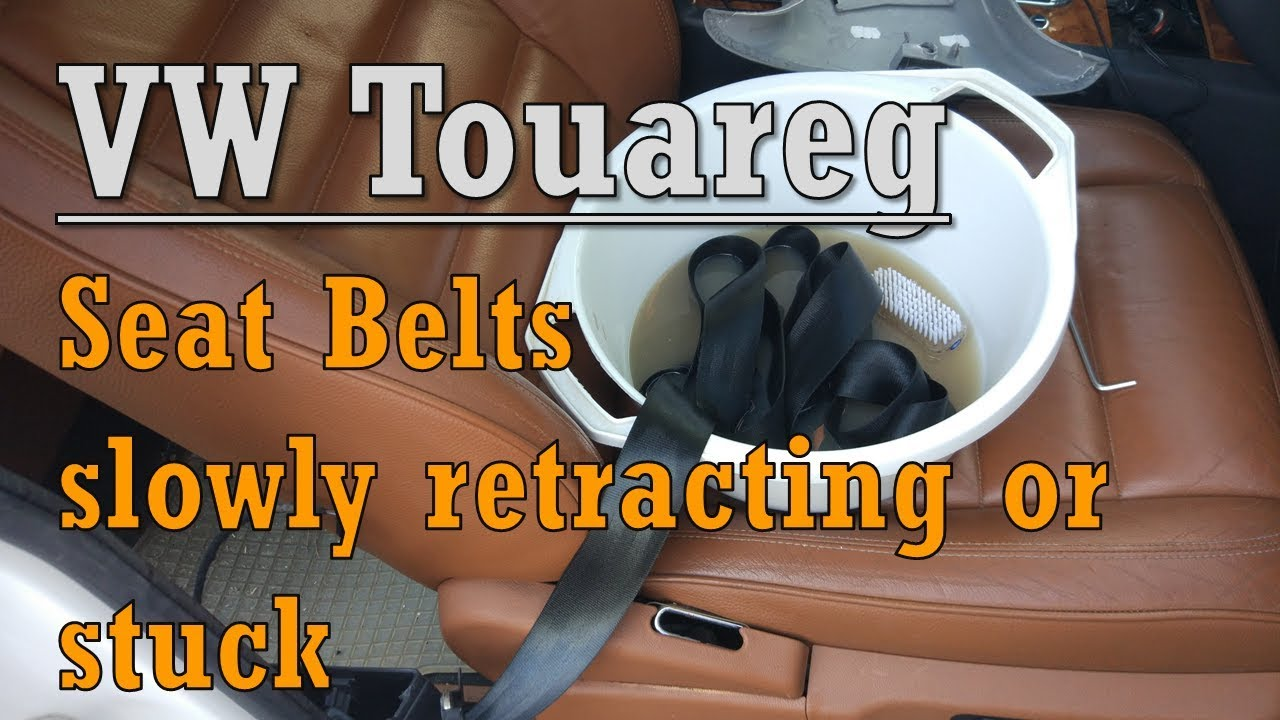 VW Touareg Seat Safety Belts Slowly Retracting Or Stuck How To Fix Repair