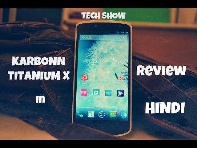 Karbonn Titanium X REVIEW in HINDI (TECH SHOW) Travel Video