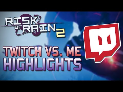 Twitch Chat Vs. Me! - Risk of Rain 2 Stream Highlights |