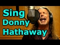 Ken Tamplin How To Sing R B Donny Hathaway Style I Love You More Than You Ll Ever Know mp3