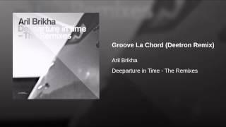 Groove La Chord (Deetron Remix)