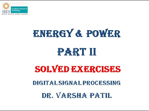 Energy & Power Signal, Part II,  Digital Signal Processing, Solved Exercises, Problems, DSIP,