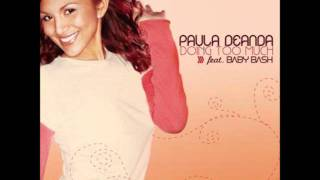 Doing Too Much- Paula DeAnda Feat. Baby Bash