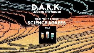 D.A.R.K. - Loosen The Noose (Official Audio)