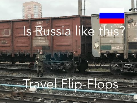 Travel Flip-Flops - De-Bunking Russia: Western and Chinese Myths (Episode 4)