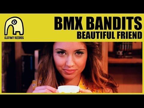 BMX BANDITS - Beautiful Friend [Official]