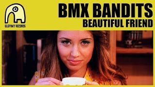 BMX BANDITS - Beautiful Friend [Official]
