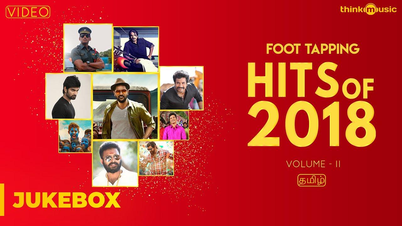 Hits of 2018 (Volume 02) | Tamil | Video Songs Jukebox