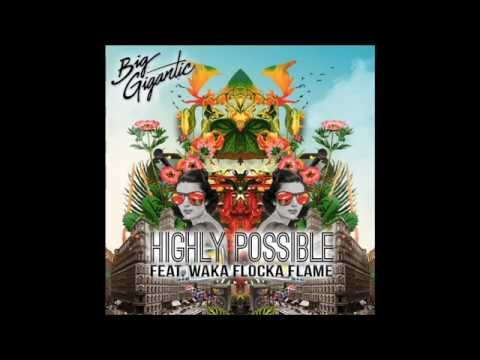 Big Gigantic - Highly Possible (ft. Waka Flocka Flame)