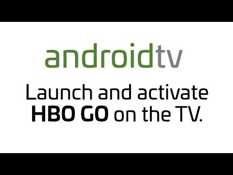 Android TV -  Launch And Activate HBO GO APP On The TV