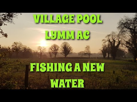 VILLAGE POOL LYMM ANGLERS - HOW I FISH A NEW WATER
