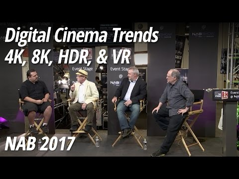 NAB 2017: Digital Cinema Trends 4K 8K HDR & VR at NAB 2017