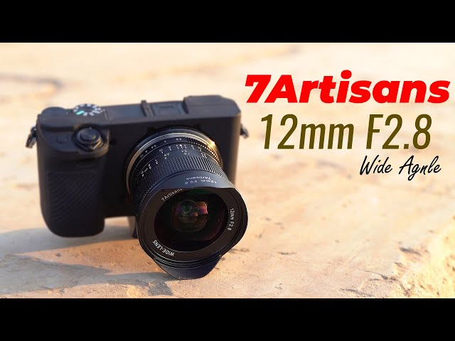 7artisans 12mm f2.8 | Camera Lens | Wide Angle Lens | Manual Lens Review | Unboxing