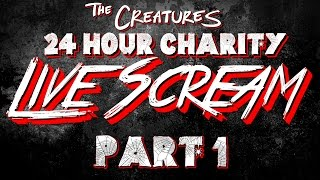 The Creatures 24 Hour LiveScream 2015 Part 1 (10/24/2015)