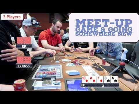 Another Poker Meet Up Game & Going Somewhere New