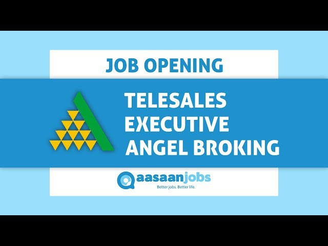 Watch Telesales Executive Job Description for Angel Broking and Apply for Open Vacancies now!