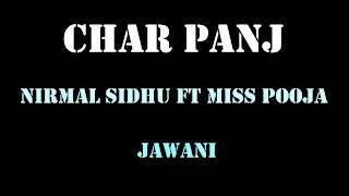 Char Panj [Remix] - Nirmal Sidhu Ft. Miss Pooja
