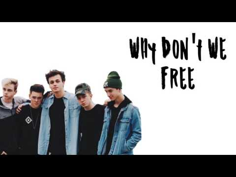 Why Don't We- Free (lyrics)