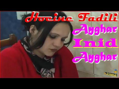 Hocine Fadili ᴴᴰ_Ayghar Inid Ayghar ツ ♫Ⓑ