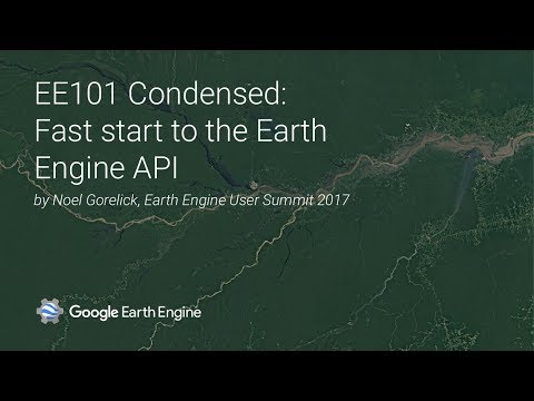 EE101 Condensed : Fast start to the Earth Engine API