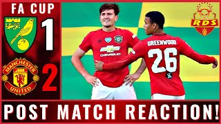 MAGUIRE SAVES UNITED! NORWICH CITY VS MANCHESTER UNITED POST MATCH REACTION! (FA CUP)