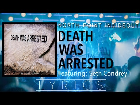 """North Point Insideout """"Death Was Arrested"""" lyric video (ft. Seth Condrey)"""