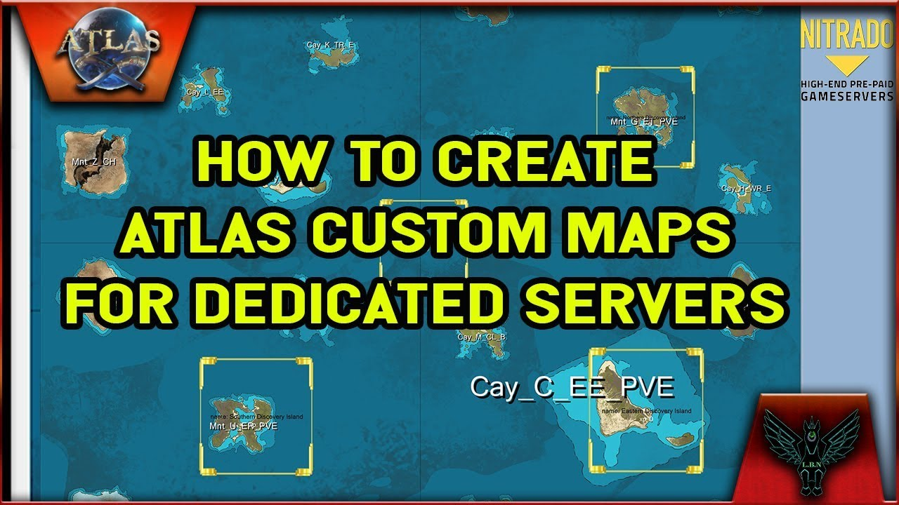 ATLAS: HOW TO CREATE CUSTOM MAPS FOR ATLAS ON NITRADO DEDICATED SERVERS