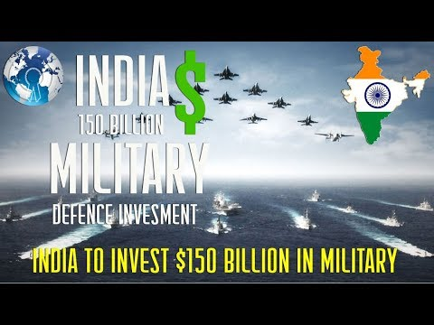 INDIA to Invest $150 Billion in Military Defence Systems