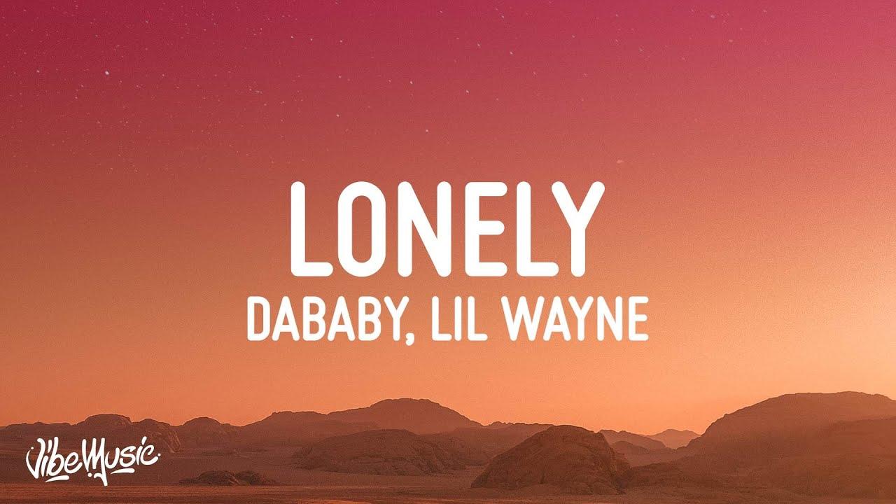 Download DaBaby - Lonely (Lyrics) ft. Lil Wayne